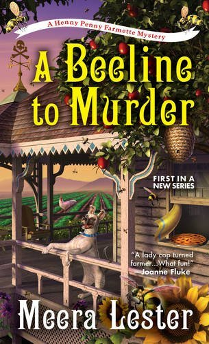 a-beeline-to-murder-a-henny-penny-farmette-mystery-by-meera-lester-2016-07-26