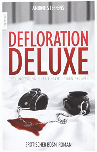Defloration Deluxe: Entjungferung einer unschuldigen Sklavin