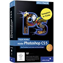 Adobe Photoshop CS5: Das Praxisbuch zum Lernen und Nachschlagen (Galileo Design)