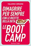Dimagrire per sempre con le ricette della dieta LeBootCamp (Italian Edition)