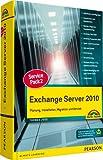 Exchange Server 2010 SP2 - Inklusive Neuerungen des SP1, Integration mit Forefront Threat Management Gateway (TMG) 2010, Forefront Protection für Migration und Betrieb (Kompendium/Handbuch)