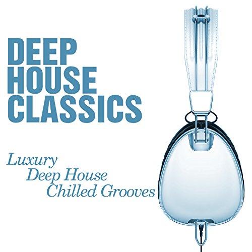 Deep House Classics - Luxury D...