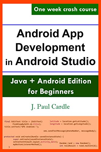 Android App Development in Android Studio: Java + Android Edition for Beginners (English Edition)