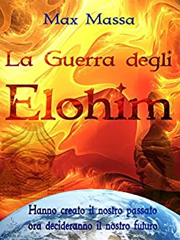 La guerra degli elohim di [Massa, Massimiliano]