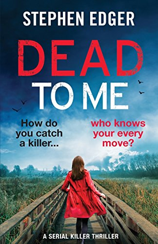 Dead To Me: A serial killer thriller (Detective Kate Matthews Crime Thriller Series)