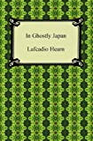 Front cover for the book In Ghostly Japan by Lafcadio Hearn