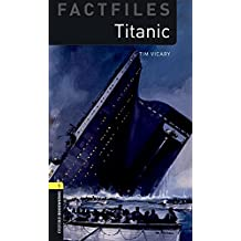 Oxford Bookworms Library Factfiles: Level 1: Titanic