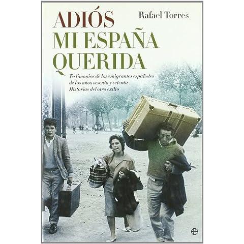 Adios mi España querida (Historia Del Siglo Xx)