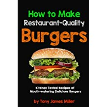 How To Cook Restaurant-Quality Burgers (English Edition)