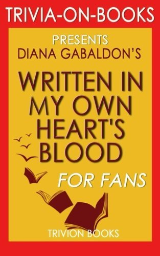 Written in My Own Heart's Blood: A Novel by Diana Gabaldon (Trivia-on-Books) by Trivion Books (2015-10-21)