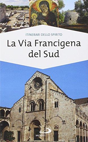 La via Francigena del sud. Verso Gerusalemme (Guide San Paolo. Itinerari dello spirito) por Monica D'Atti