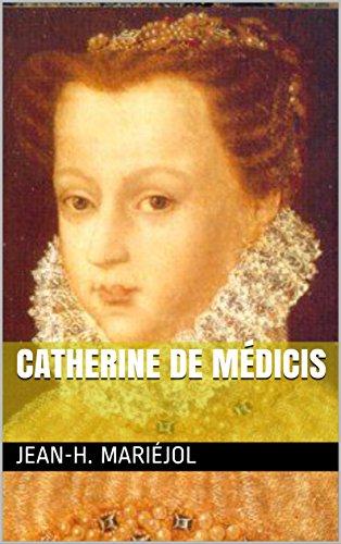 Catherine de Médicis par Jean-H. Mariéjol