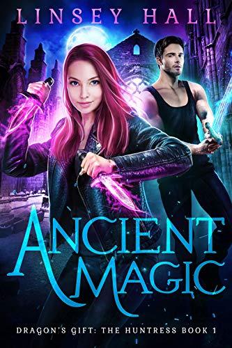Ancient Magic (Dragons Gift: The Huntress Book 1) (English ...