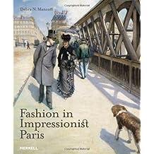 Fashion in Impressionist Paris by Debra N. Mancoff (2012-09-07)