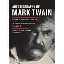 Autobiography of Mark Twain, Volume 1: The Complete and Authoritative Edition, Part 2