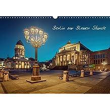 Die Blaue Stunde in Berlin (Wandkalender 2019 DIN A3 quer): Zum Ende des Tages zeigt Berlin noch einmal seine wunderschöne Seite. (Monatskalender, 14 Seiten ) (CALVENDO Orte)