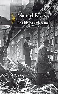 Los libros arden mal par Manuel Rivas