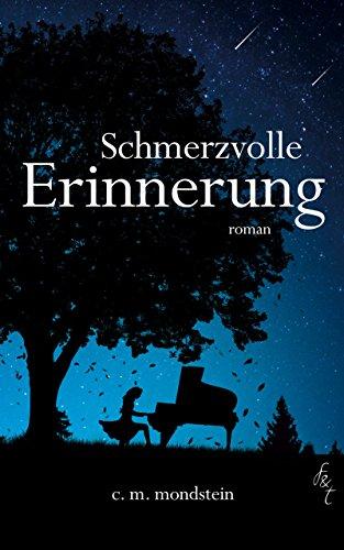 Buchseite und Rezensionen zu 'Schmerzvolle Erinnerung: Dramatischer Liebesroman' von Claudia Maria Mondstein