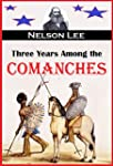 Three Years Among the Comanches:  The...