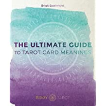 The Ultimate Guide to Tarot Card Meanings