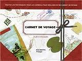 Carnet de voyage - Toutes les techniques, tous les conseils pour réaliser votre carnet de voyage