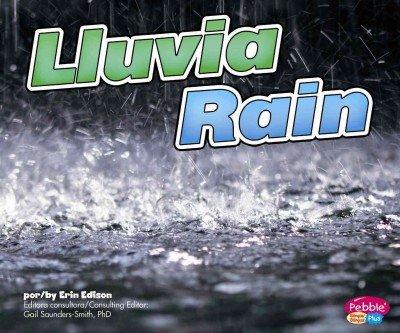 Lluvia / Rain (Lo basico sobre el tiempo / Weather Basics) por Erin Edison
