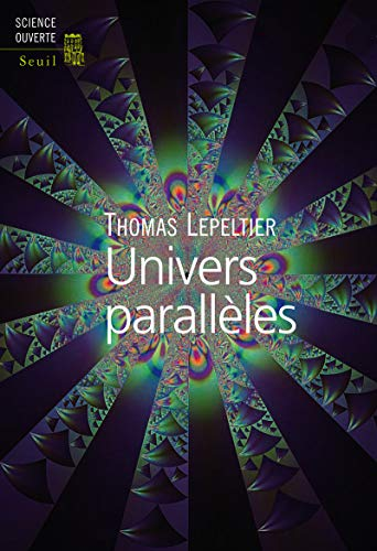 Univers parallèles par Thomas Lepeltier