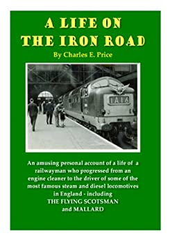 A Life on the Iron Road by [Price, Charles]