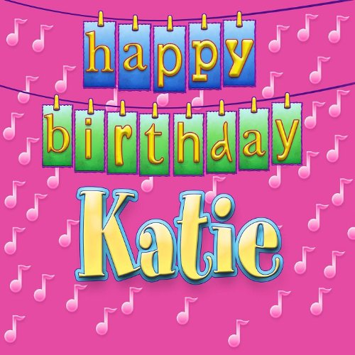 Happy Birthday Katie By Ingrid DuMosch On Amazon Music