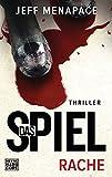 """Das Spiel - Rache: Thriller (""""Das Spiel""""-Trilogie, Band 2) - Jeff Menapace"""