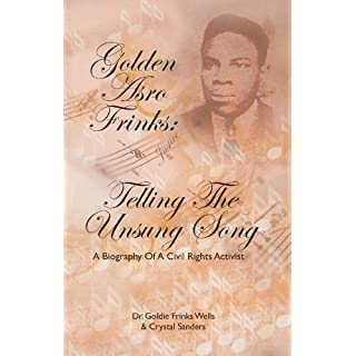 Golden Asro Frinks: Telling the Unsung Song