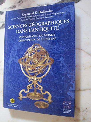 Sciences géographiques dans l'Antiquité : Connaissance du monde, conception de l'univers par Raymond d' Hollander