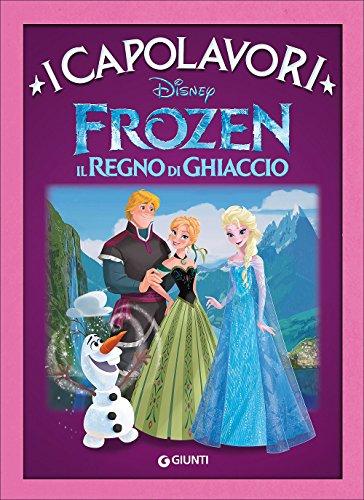 Frozen. Il regno di ghiaccio. Ediz. illustrata