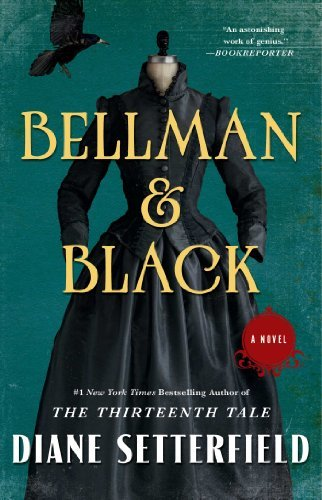 Bellman & Black: A Novel by Diane Setterfield (2014-06-10)