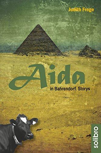 Aida in Bahrendorf: Storys