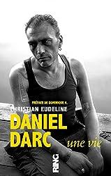 Daniel Darc, Une vie