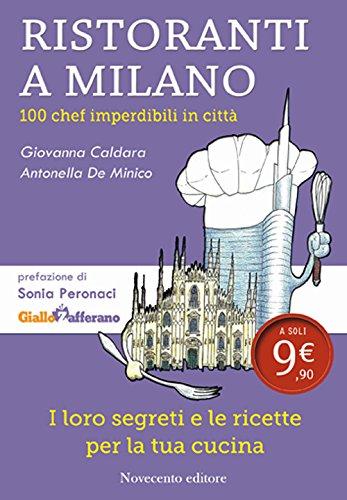Ristoranti a Milano. 100 chef imperdibili in citt
