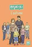 L'autisme   Baussier, Sylvie (1964-....,). Auteur