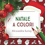 Natale a colori: Libro da colorare per adulti