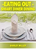 EATING OUT? Smart Diner Dining (Healthy & Tasty Series)