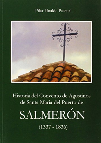 Historia del convento de Agustino de Santa María del Puerto de Salmerón