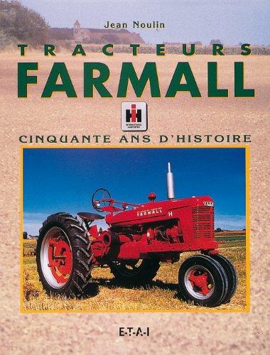 Tracteurs Farmall : Cinquante ans d'histoire