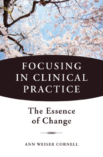 Focusing in Clinical Practice: The Essence of Change (English Edition)