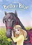 Bella & Blue, Band 01: Pferdeglück auf dem Fliederhof