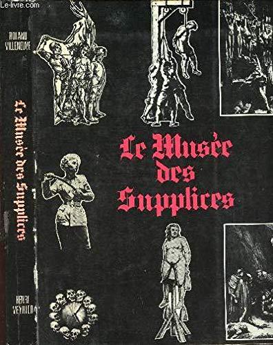 Le Musée des supplices par VILLENEUVE Roland