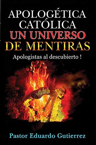 Apologetica Catolica un Universo de Mentiras eBook: Gutierrez ...
