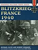 Blitzkrieg France 1940 (Stackpole Military Photo) (Stackpole Military Photo Series) by Michael Olive (2012-12-01)