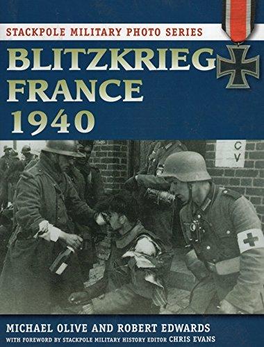 Blitzkrieg France 1940 (Stackpole Military Photo) (Stackpole Military Photo Series) by Michael Olive (2012-12-01)