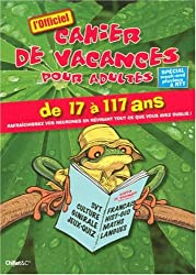 Cahier de vacances pour adultes : Spécial week-ends pluvieux et RTT