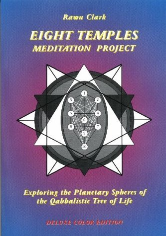 The Eight Temples Meditation Project: Exploring the Planetary Spheres of the Qabbalistic Tree of Life by Rawn Clark (2002-08-05)